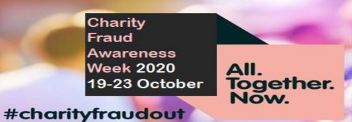Charity Fraud Awareness Week 2020 will be 19th - 23rd October #Charityfraudout